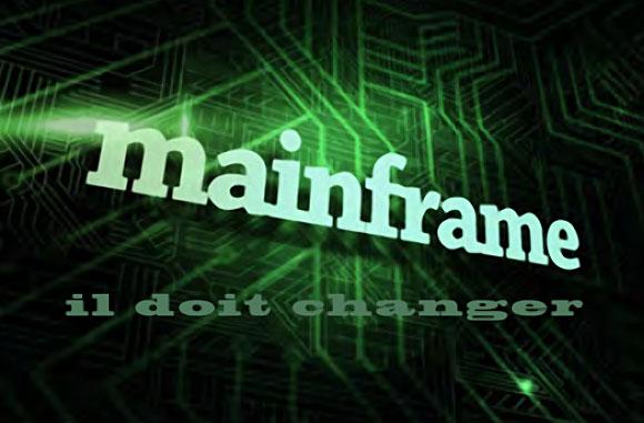 Pourquoi le mainframe doit-il changer ?